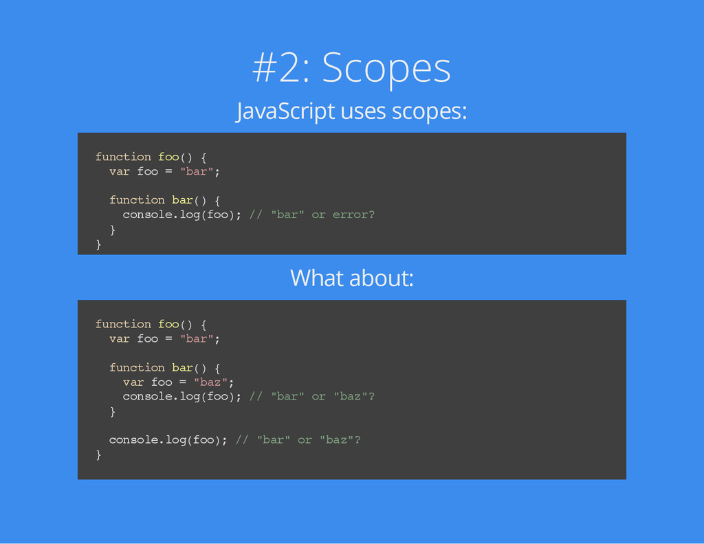 #2: Scopes JavaScript uses scopes: f u n c t i ...