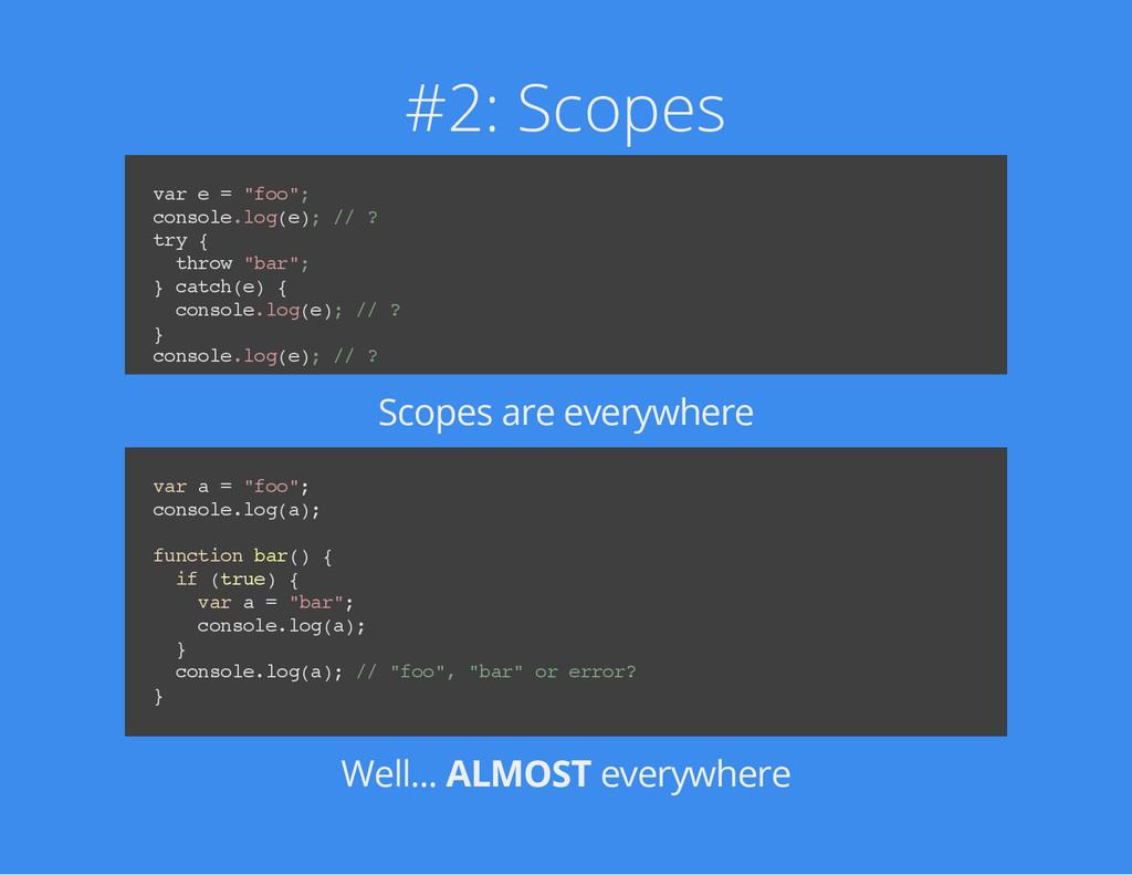 "#2: Scopes v a r e = "" f o o "" ; c o n s o l e ..."