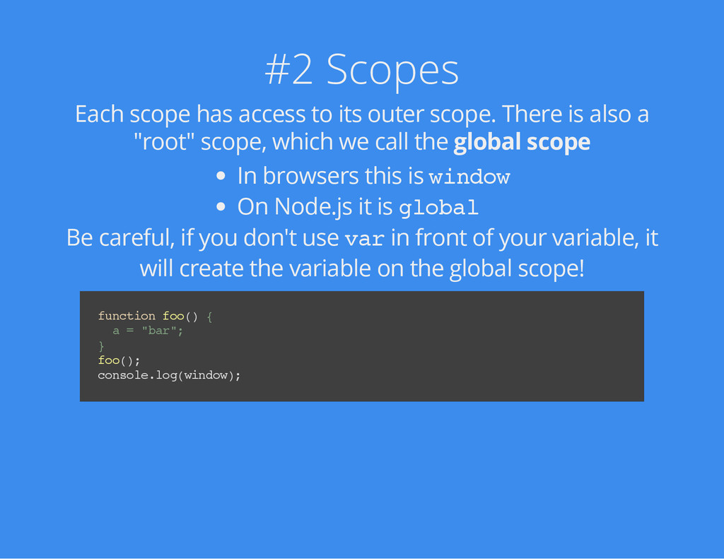 #2 Scopes Each scope has access to its outer sc...