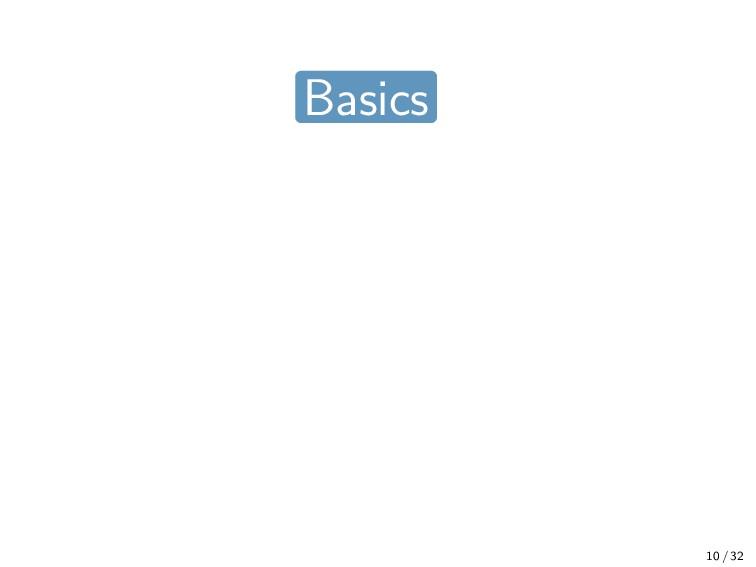 10 / 32 Basics