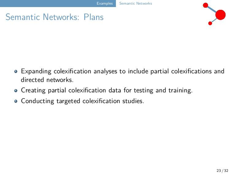 Examples Semantic Networks Semantic Networks: P...