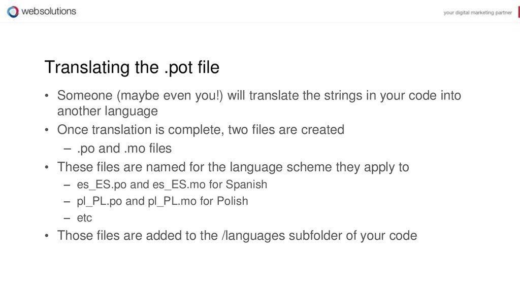Translating the .pot file • Someone (maybe even...