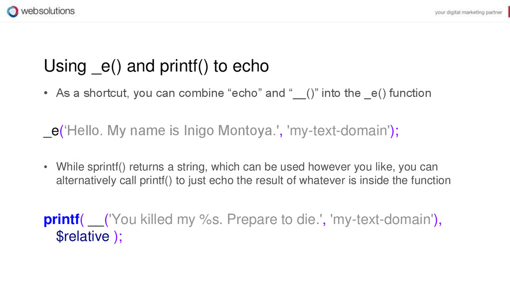 Using _e() and printf() to echo • As a shortcut...