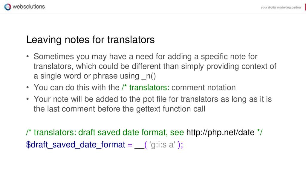 Leaving notes for translators • Sometimes you m...