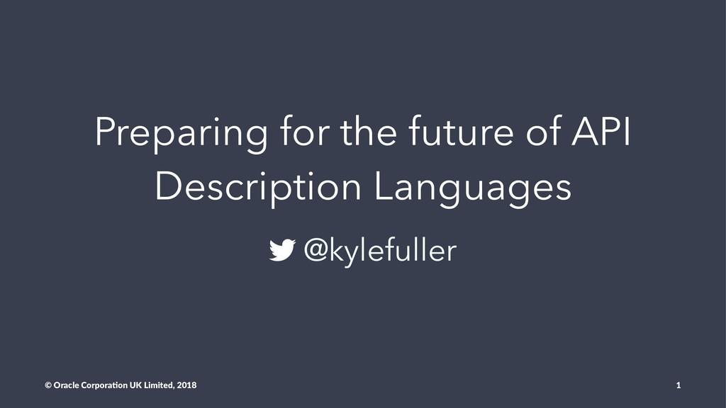Preparing for the future of API Description Lan...