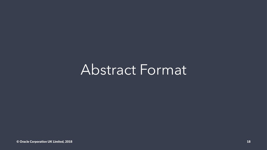 Abstract Format © Oracle Corpora,on UK Limited,...