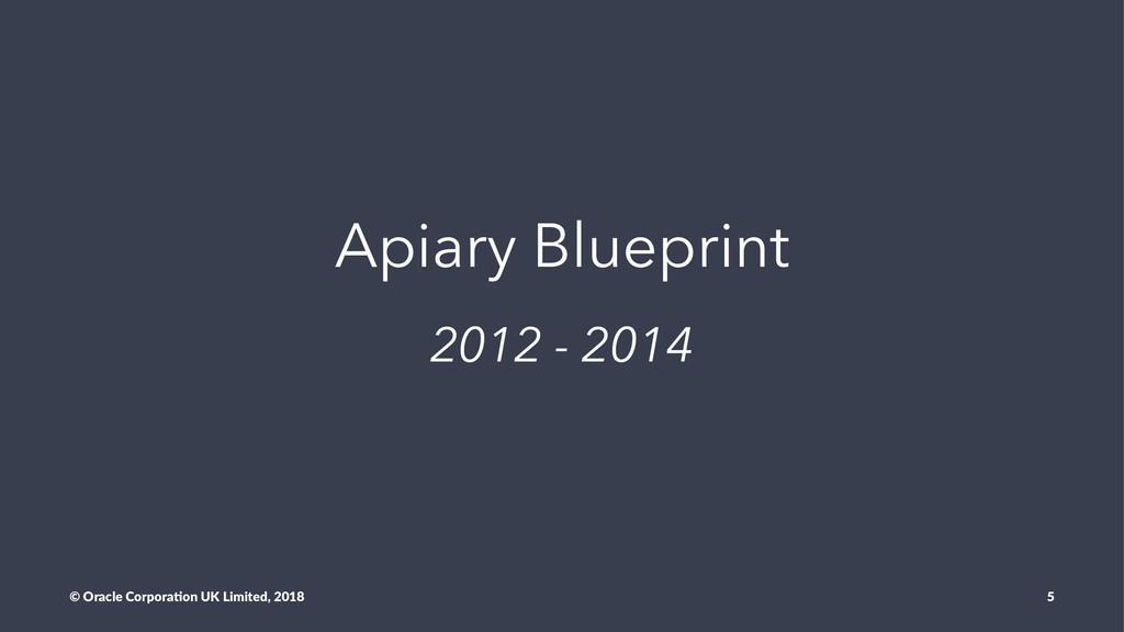 Apiary Blueprint 2012 - 2014 © Oracle Corpora,o...