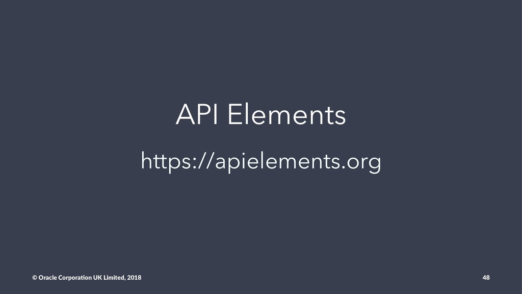 API Elements https://apielements.org © Oracle C...