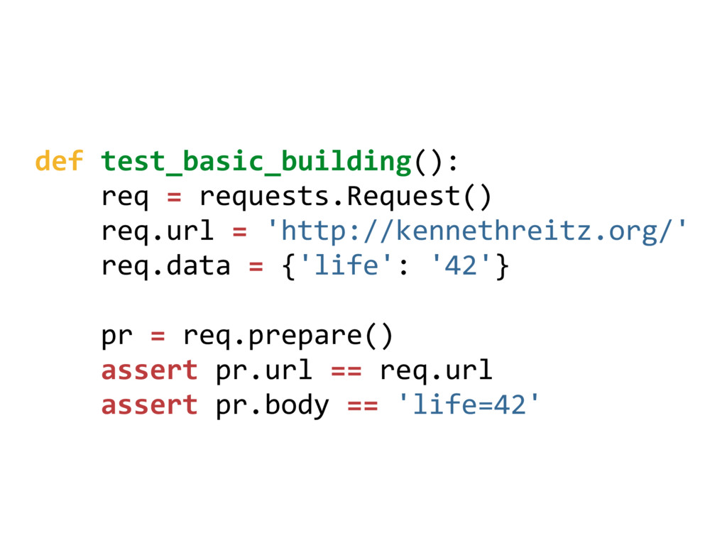 def test_basic_building(): req = requests.Reque...