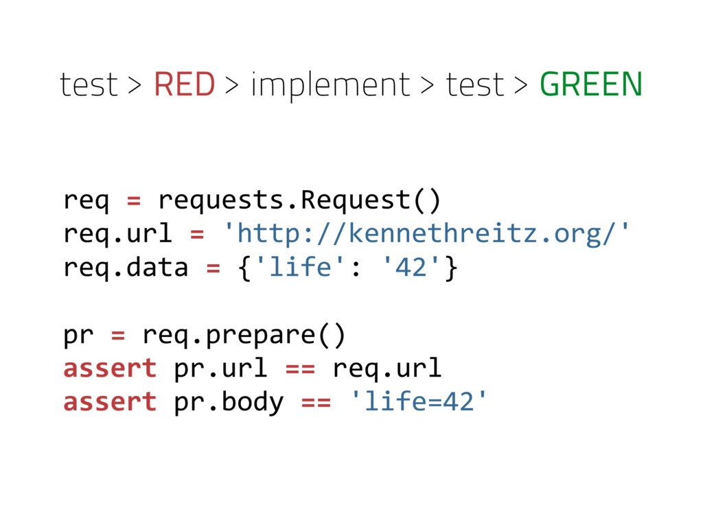 test > RED > implement > test > GREEN req = req...