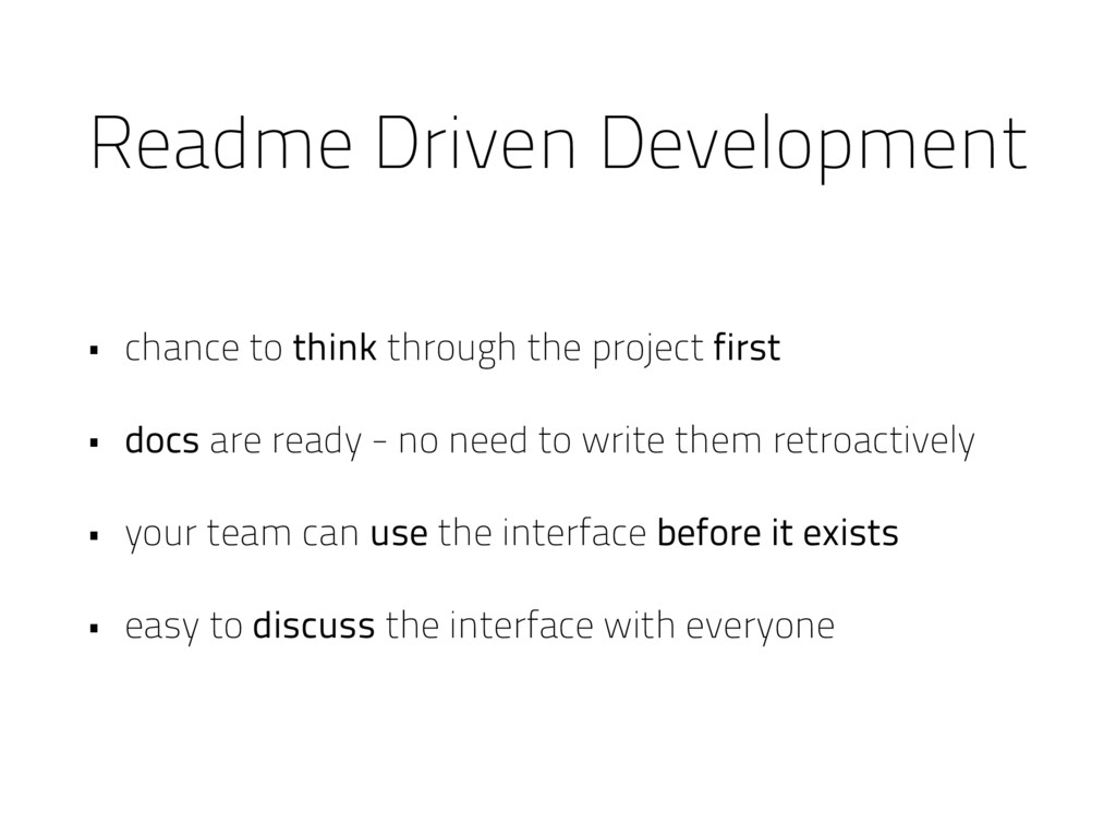 Readme Driven Development • chance to think thr...