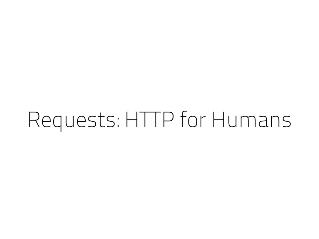 Requests: HTTP for Humans