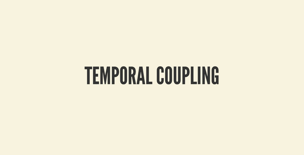 TEMPORAL COUPLING TEMPORAL COUPLING