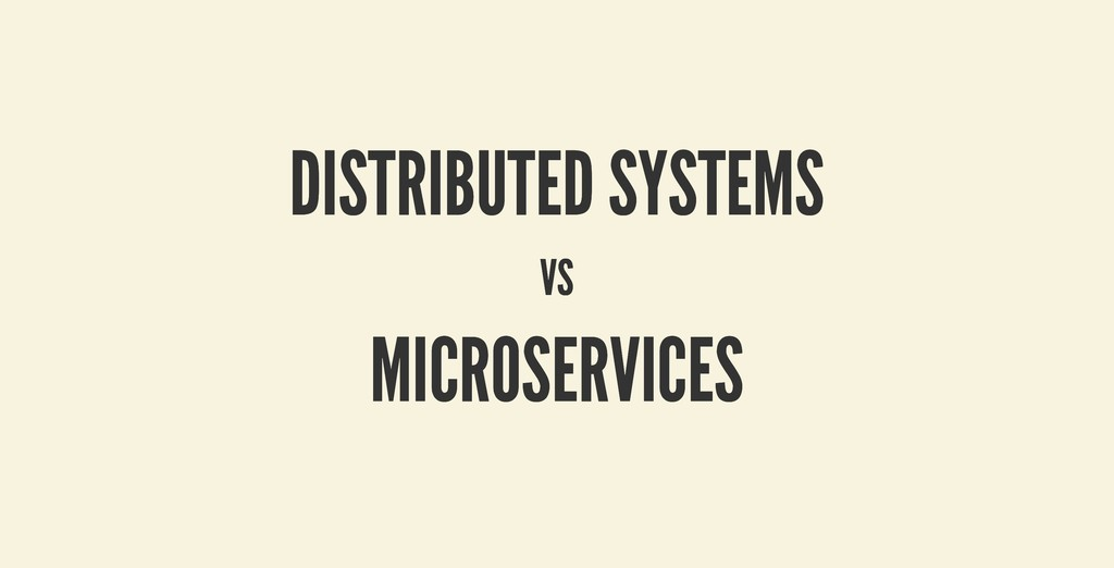 DISTRIBUTED SYSTEMS DISTRIBUTED SYSTEMS VS VS M...