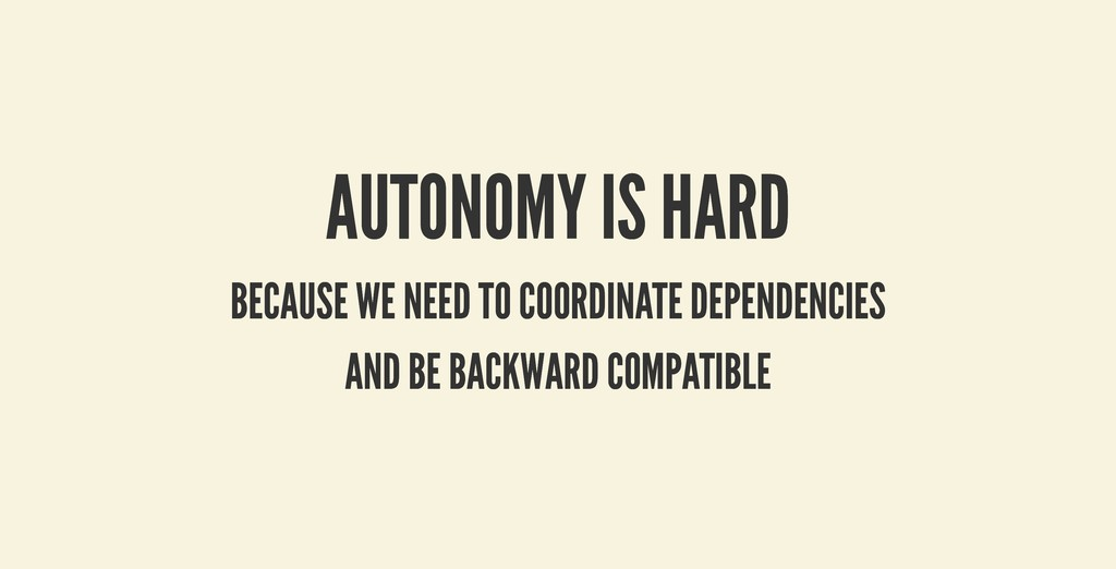 AUTONOMY IS HARD AUTONOMY IS HARD BECAUSE WE NE...