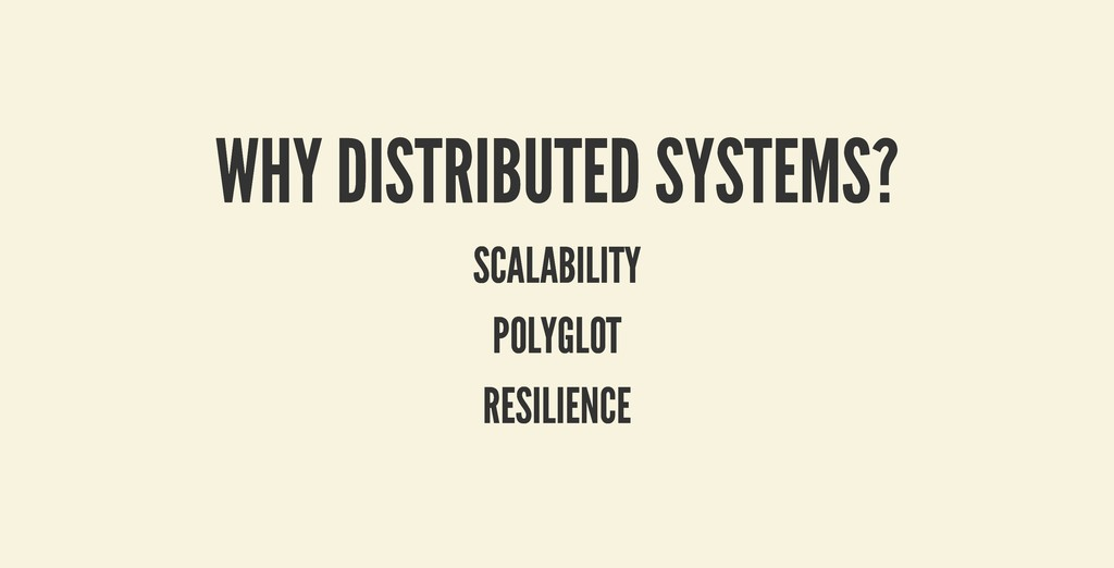 WHY DISTRIBUTED SYSTEMS? WHY DISTRIBUTED SYSTEM...