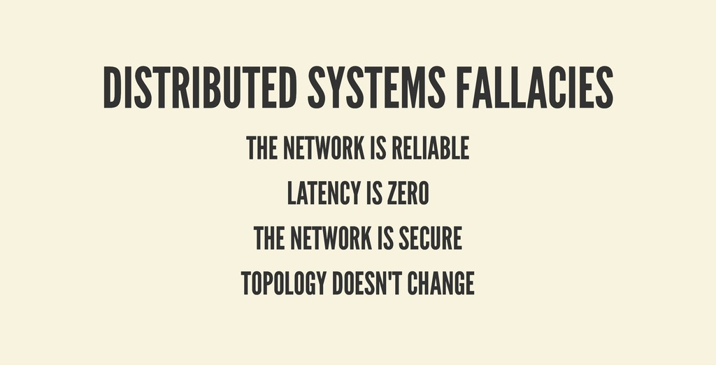 DISTRIBUTED SYSTEMS FALLACIES DISTRIBUTED SYSTE...