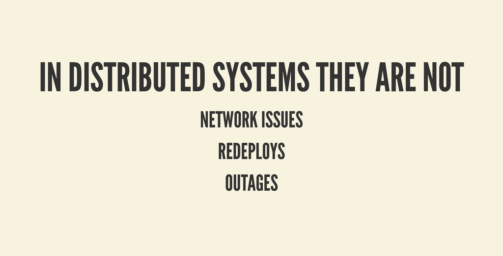 IN DISTRIBUTED SYSTEMS THEY ARE NOT IN DISTRIBU...