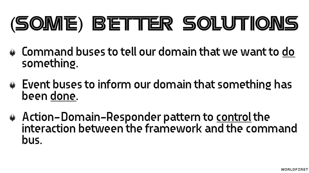 (Some) B etter Solutions Command buses to tell ...