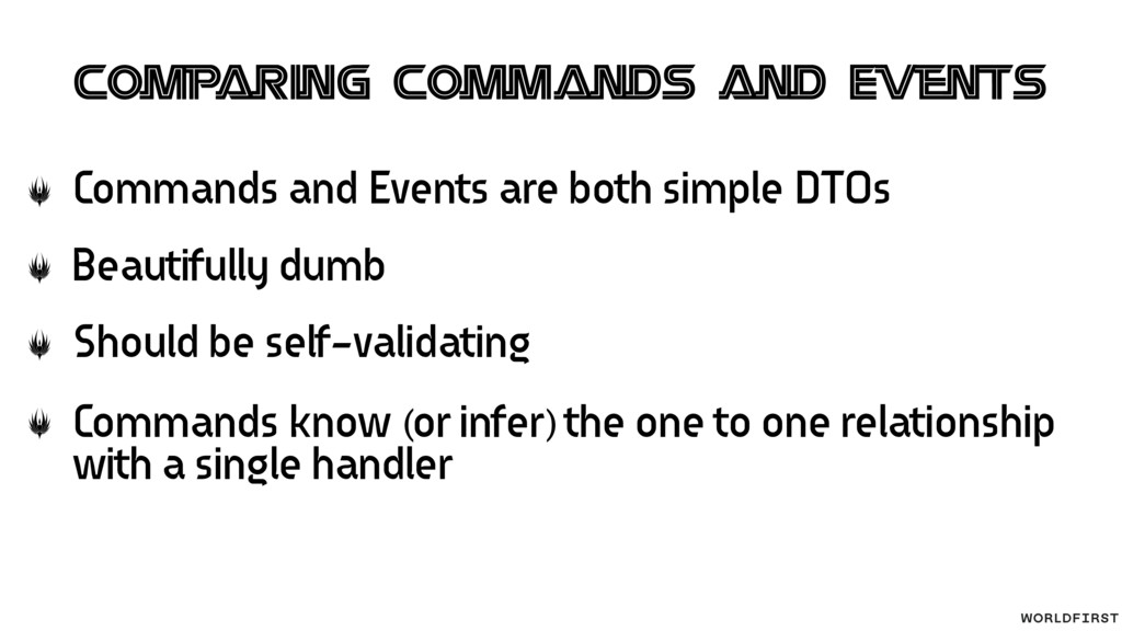Commands and Events are both simple DTOs Beauti...