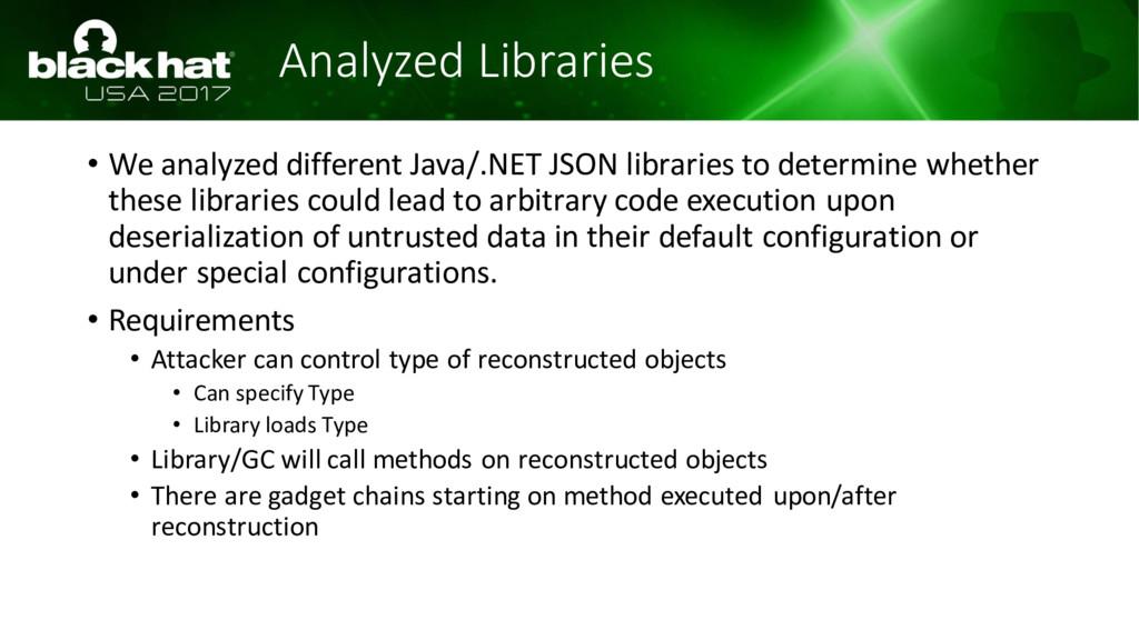 Analyzed Libraries • We analyzed different Java...