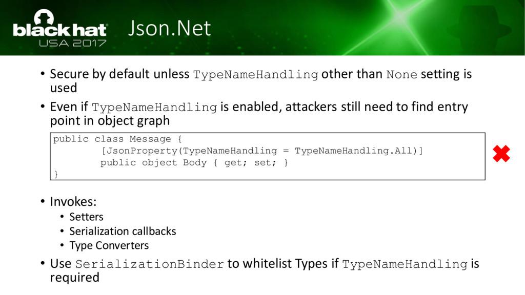 Json.Net • Secure by default unless TypeNameHan...