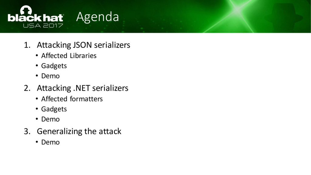 Agenda 1. Attacking JSON serializers • Affected...