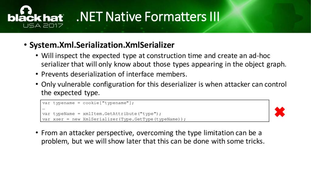 .NET Native Formatters III • System.Xml.Seriali...