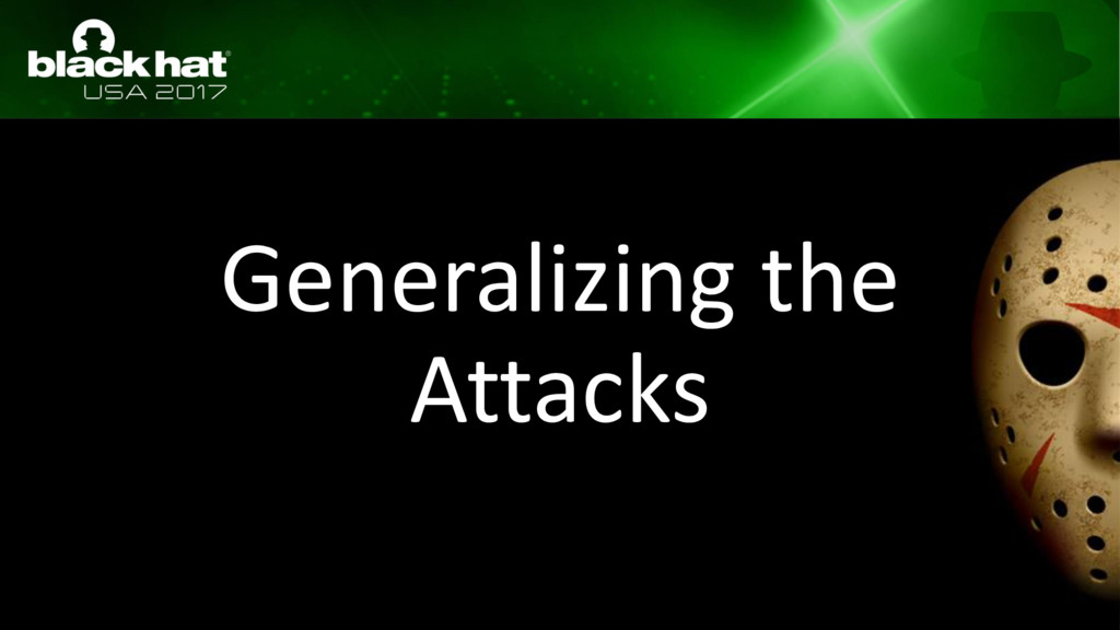 Generalizing the Attacks