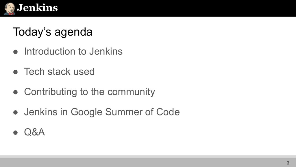 Today's agenda ● Introduction to Jenkins ● Tech...
