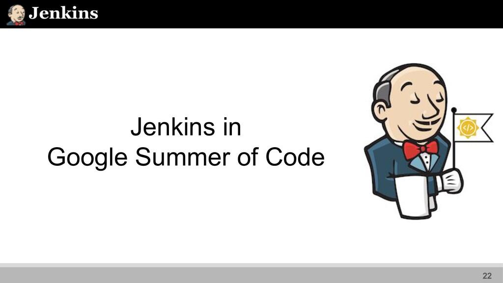 Jenkins in Google Summer of Code 22