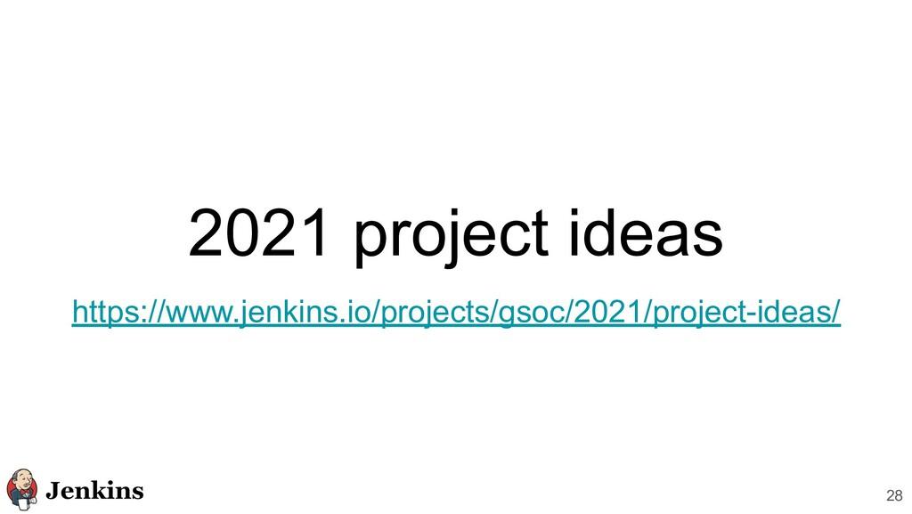 2021 project ideas https://www.jenkins.io/proje...