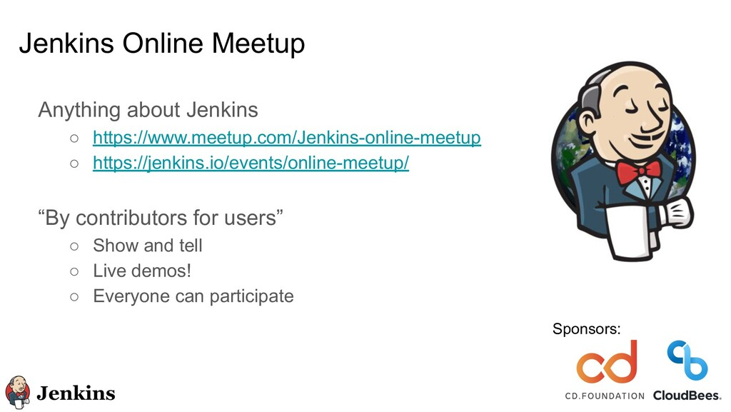 Jenkins Online Meetup Anything about Jenkins ○ ...
