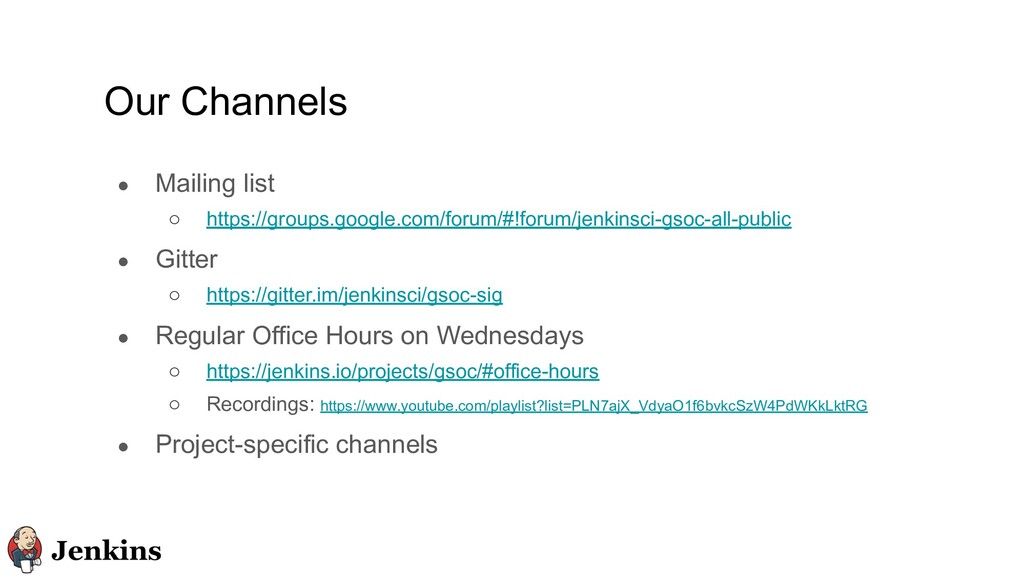 Our Channels ● Mailing list ○ https://groups.go...