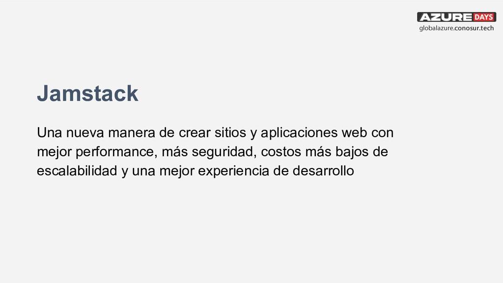 Jamstack Una nueva manera de crear sitios y apl...