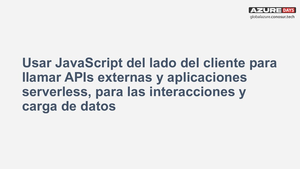 Usar JavaScript del lado del cliente para llama...