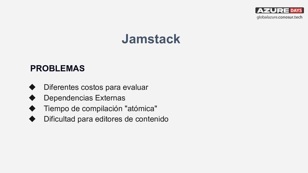 Jamstack PROBLEMAS ◆ Diferentes costos para eva...