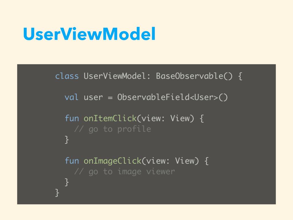 UserViewModel class UserViewModel: BaseObservab...