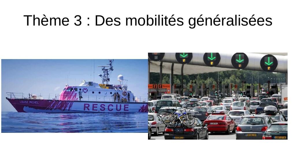 Thème 3 : Des mobilités généralisées