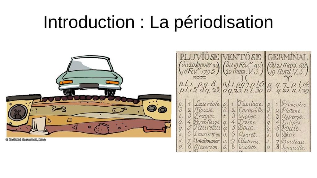 Introduction : La périodisation