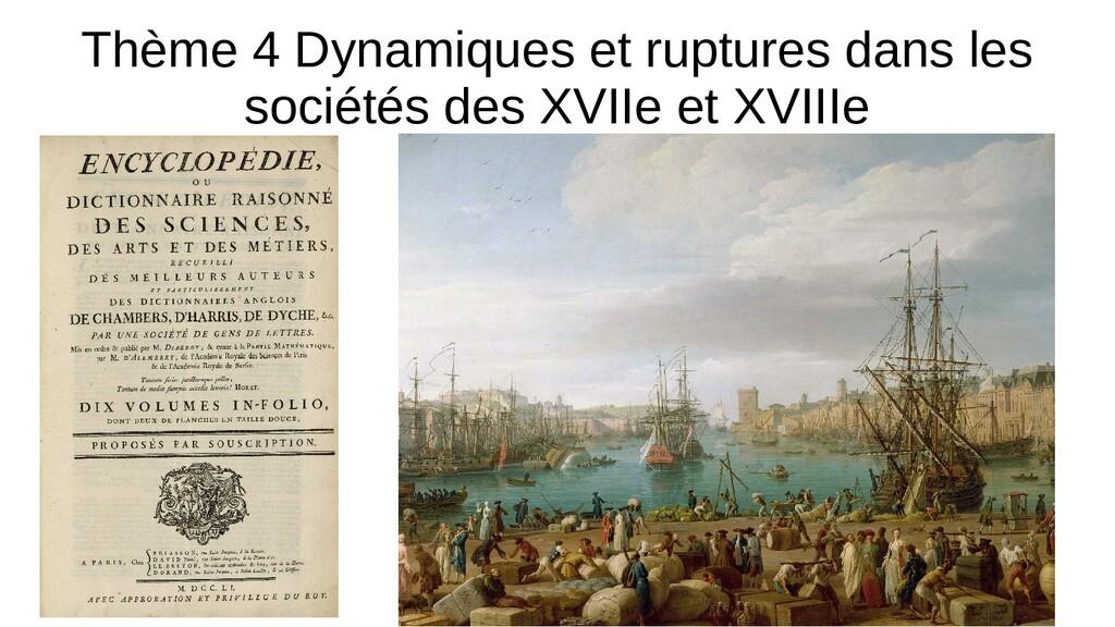 Thème 4 Dynamiques et ruptures dans les société...
