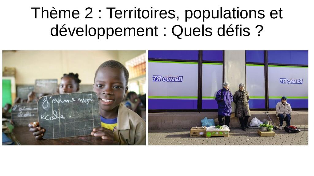 Thème 2 : Territoires, populations et développe...