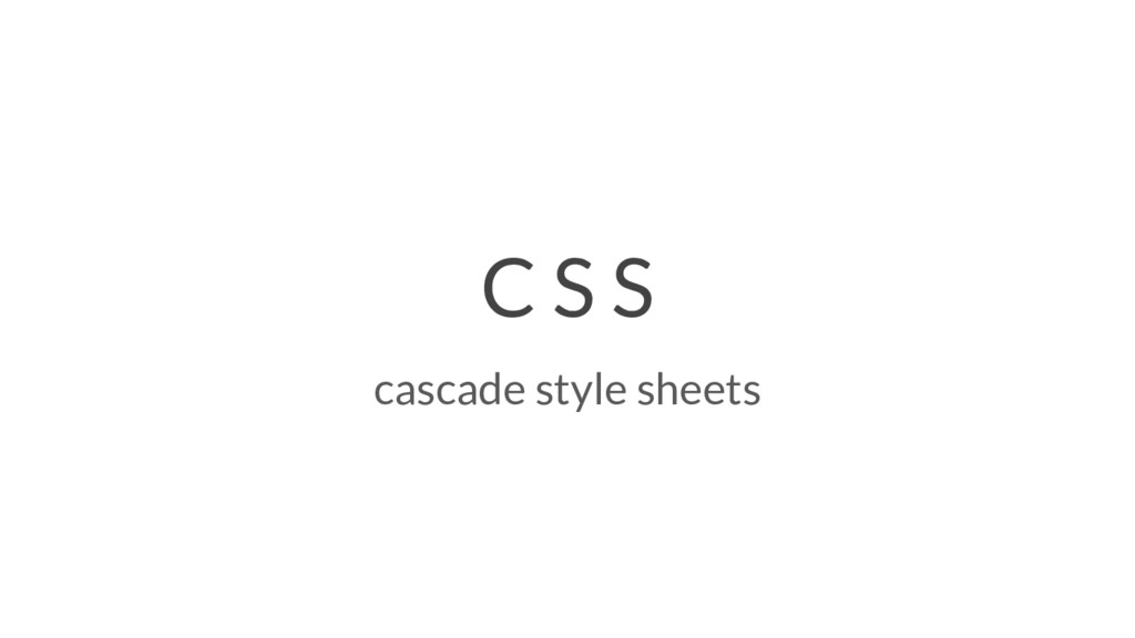 C S S cascade style sheets
