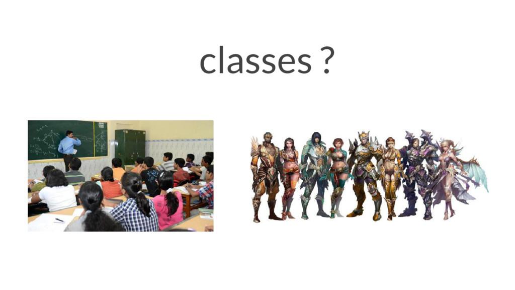 classes ?