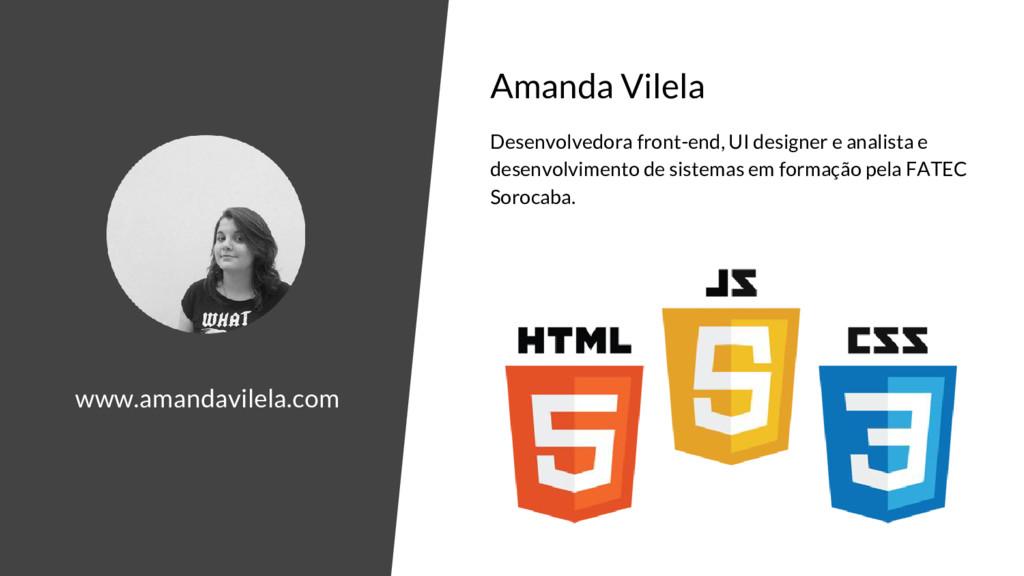 www.amandavilela.com Amanda Vilela Desenvolvedo...