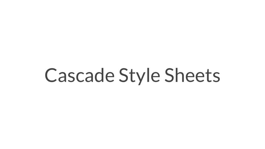 Cascade Style Sheets