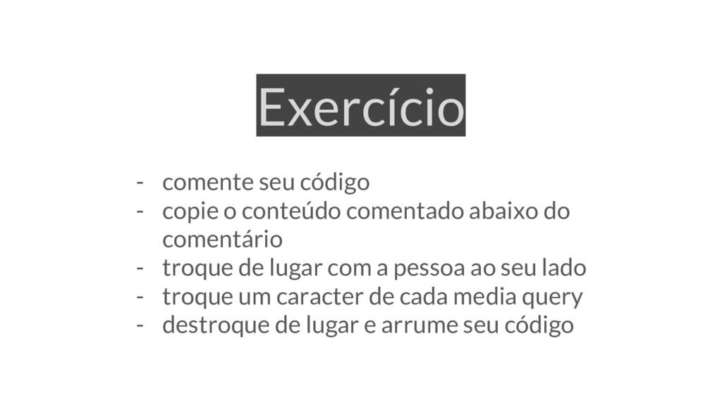 Exercício - comente seu código - copie o conteú...