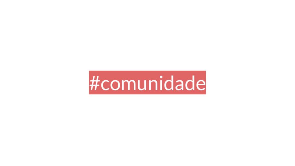 #comunidade