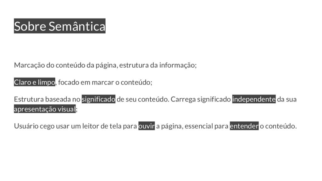 Sobre Semântica Marcação do conteúdo da página,...