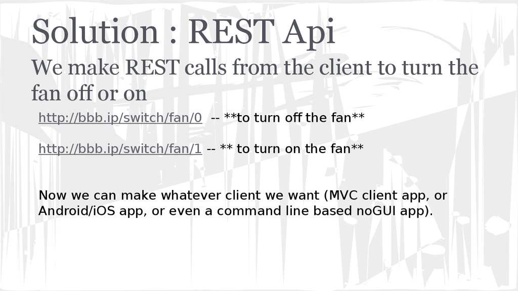 Solution : REST Api We make REST calls from the...